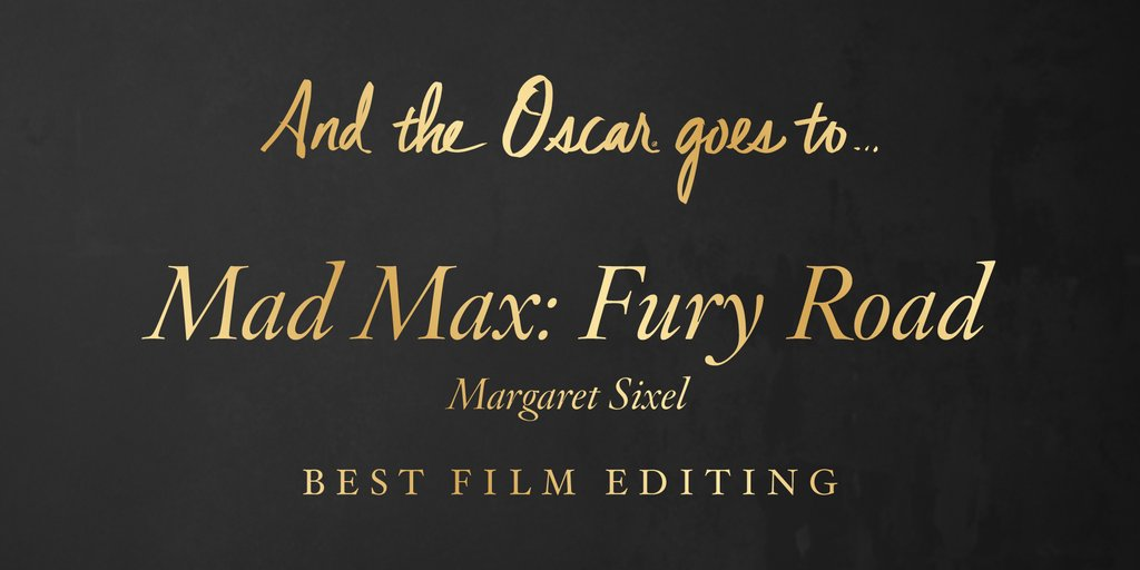 Cel mai bun montaj Mad Max (4 premii OSCAR)