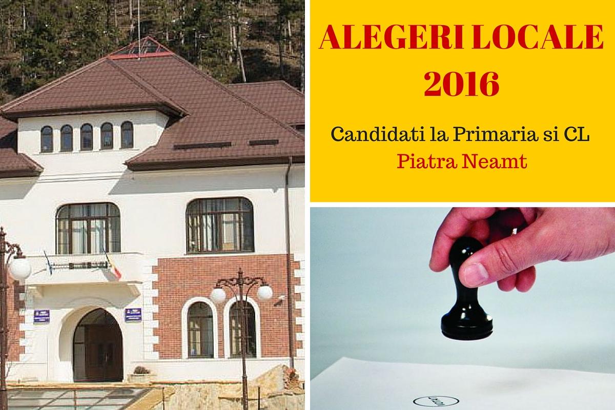 Candidati la Primaria Piatra Neamt la alegerile locale din 2016. Cine candideaza pentru postul de primar si pentru Consiliul Local.