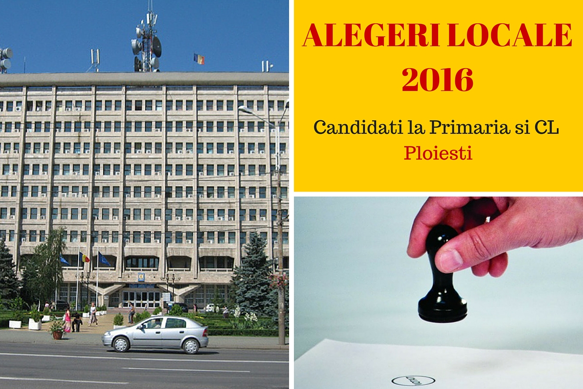 Candidati la Primaria Ploiesti la alegerile locale din 2016. Cine candideaza pentru postul de primar si pentru Consiliul Local.