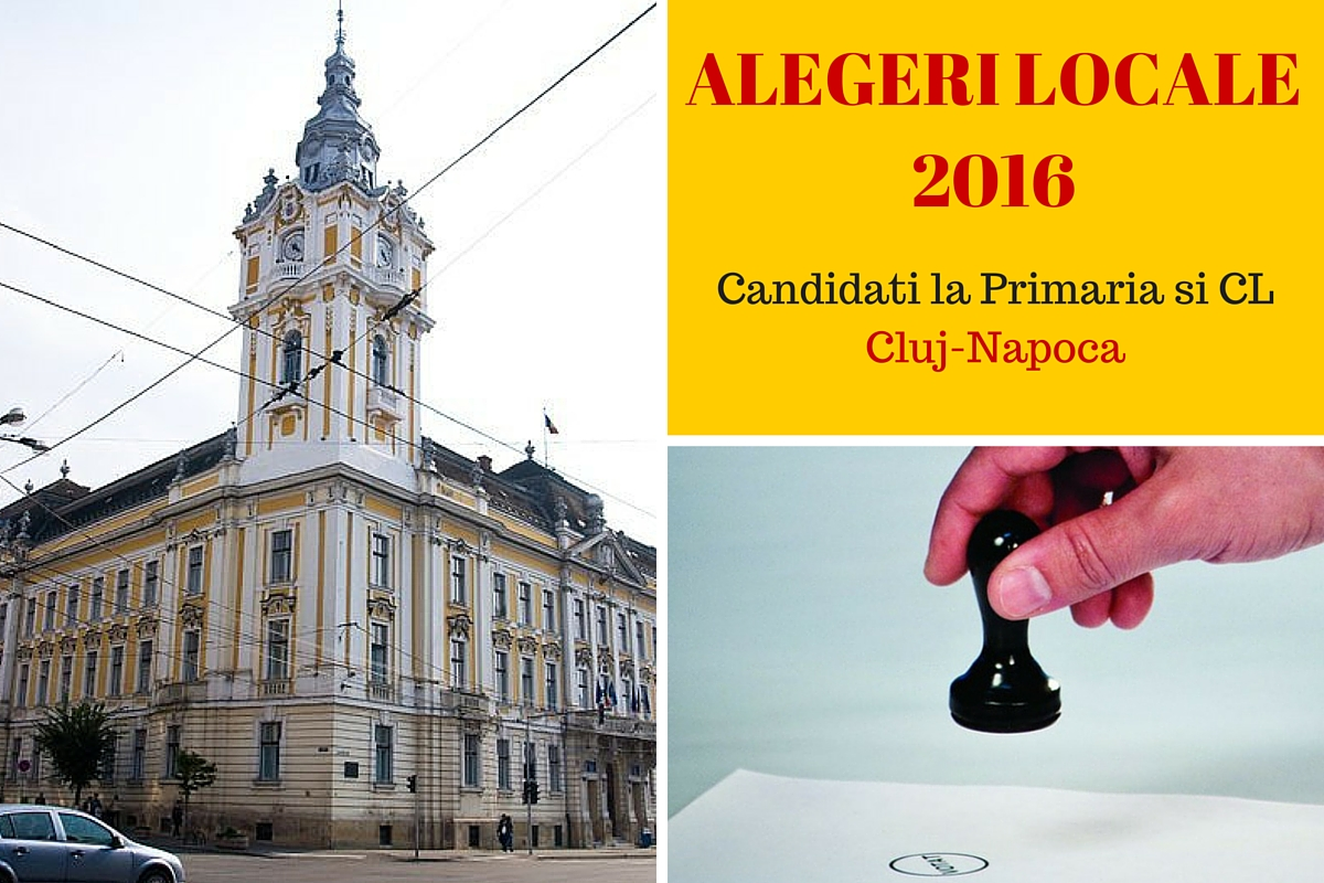 Candidati Primaria Cluj-Napoca la alegerile locale din 2016. Cine candideaza pentru functia de primar si pentru Consiliul Local.