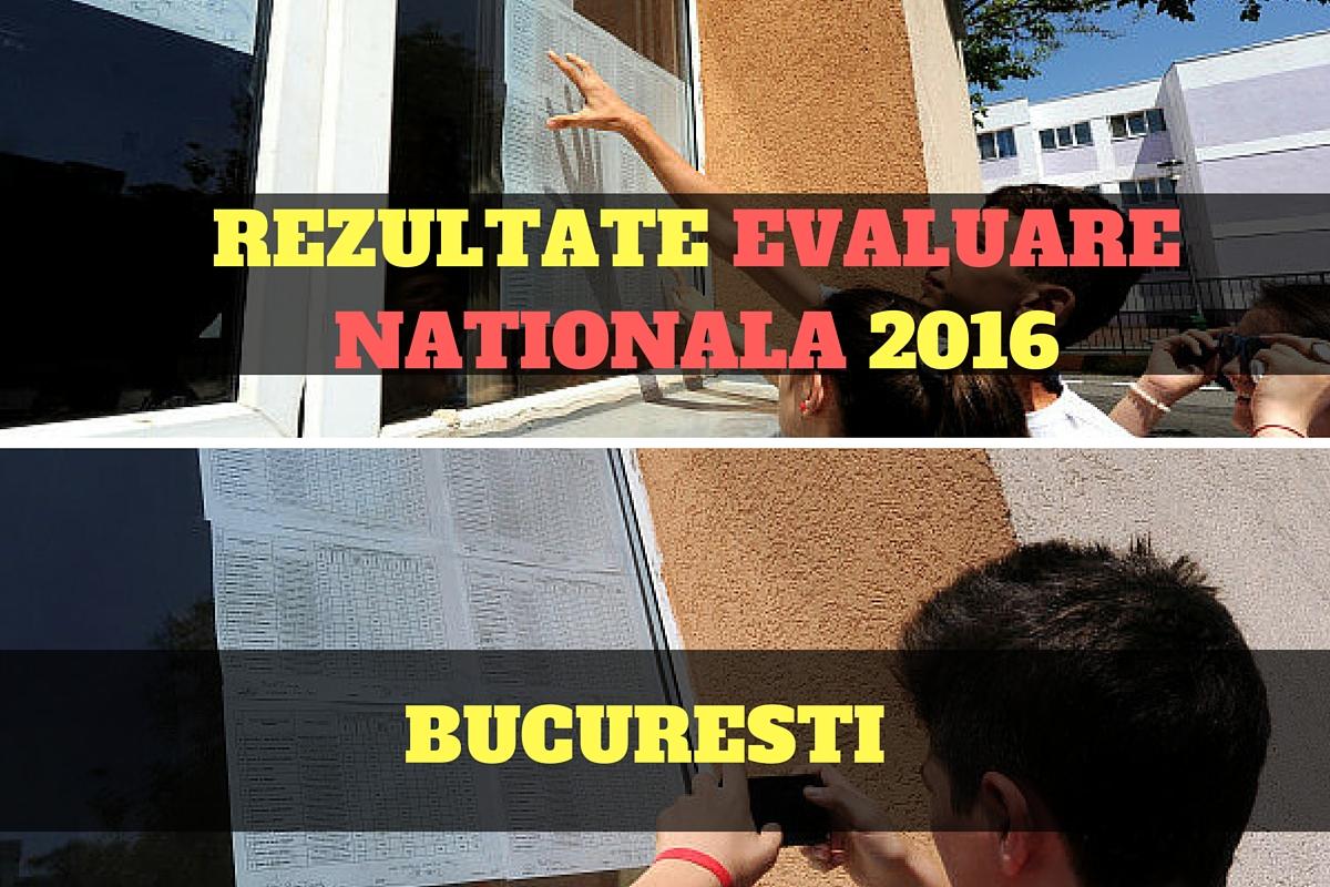 EDU.ro: Rezultate Evaluare Nationala 2016 BUCURESTI. Note obtinute