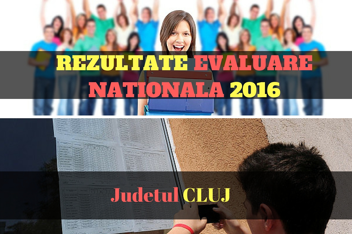 Rezultate Evaluare Nationala 2016 in judetul CLUJ. Edu.ro publica vineri, 1 iulie 2016, notele obtinute de elevi la evaluarea nationala din acest an.
