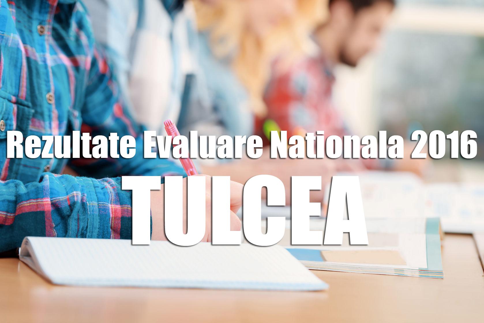Edu.ro: Rezultate Evaluare Nationala 2016 TULCEA. Note obtinute