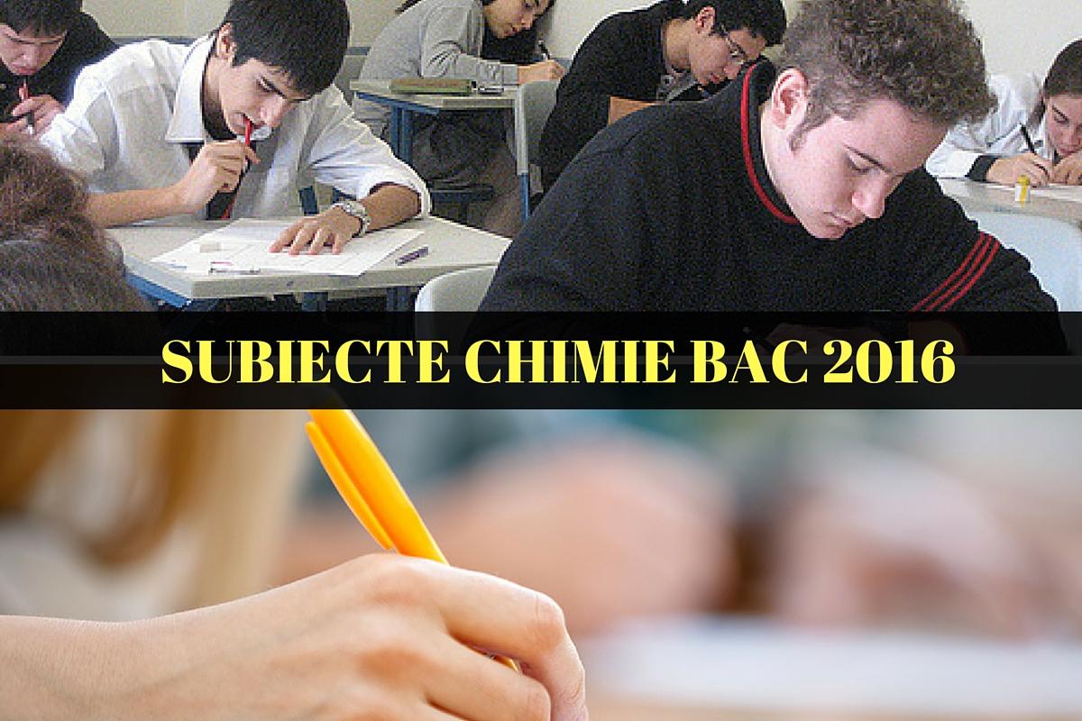subiecte chimie organica, subiecte chimie anorganica, bac 2016, bacalaureat 2016