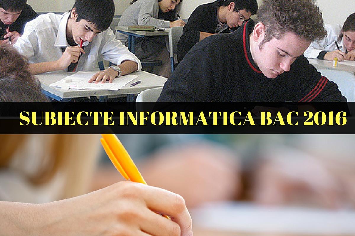 subiecte info 2016, bac 2016 informatica, subiecte informatica bacalaureat 2016