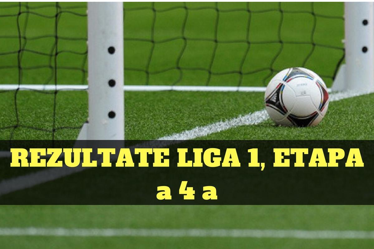 REZULTATE LIGA 1 ETAPA 4