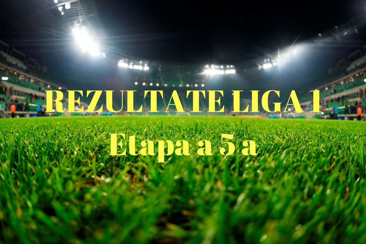 Rezultate Liga 1, etapa 5: Rezultatele meciurilor din aceasta etapa a Ligii 1 si marcatorii golurilor.