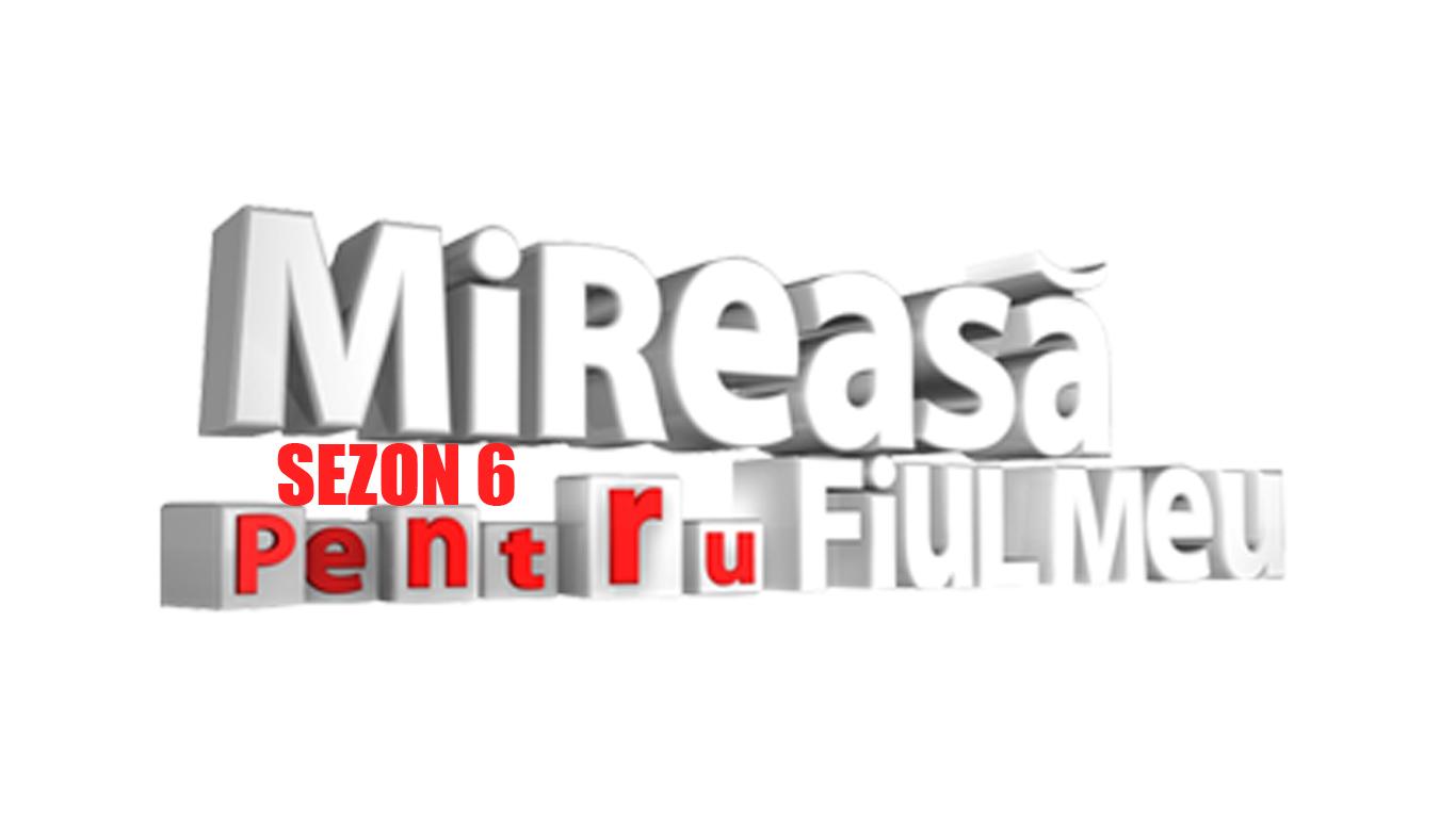 Mireasa pentru fiul meu, sezonul 6 - Cine sunt noii concurenti MPFM