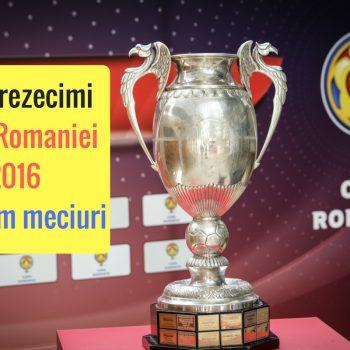 Program CUPA ROMÂNIEI 2016, șaisprezecimi. Meciuri și televizări