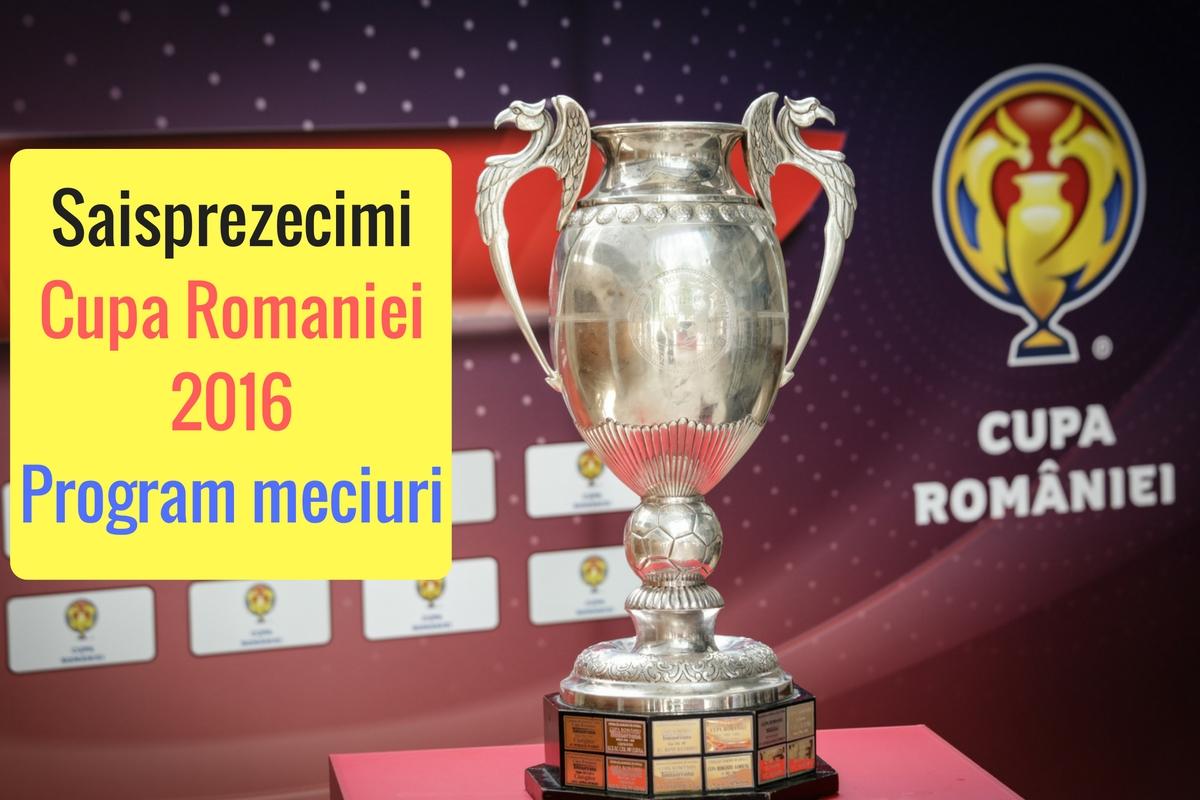 Program Cupa României 2016, șaisprezecimi. Meciurile din 16-imile Cupei României, ediția 2016. Cine transmite la TV partidele din această fază