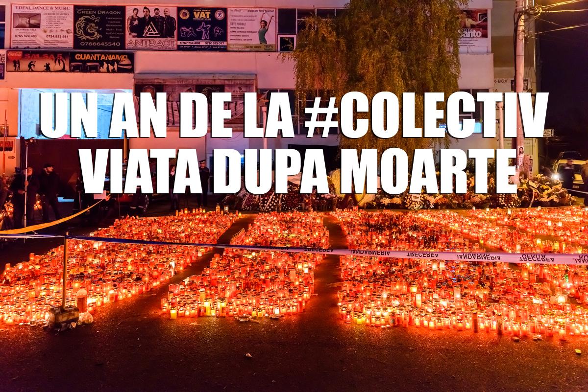 Un an de la #Colectiv   Viata dupa Moarte