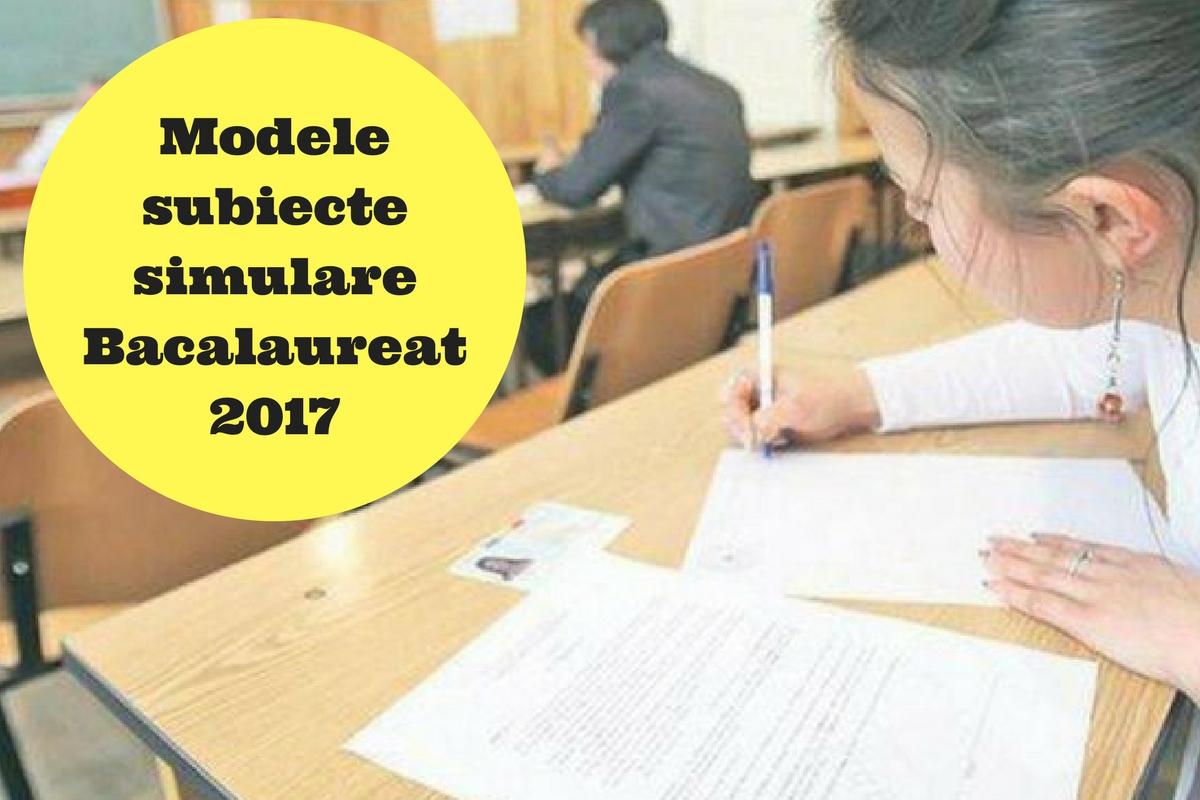 Modele subiecte simulare Bac 2017 la clasa a XI a și a XII a postate de edu.ro. Subiecte la română, matematică, istorie, geografie, biologie.