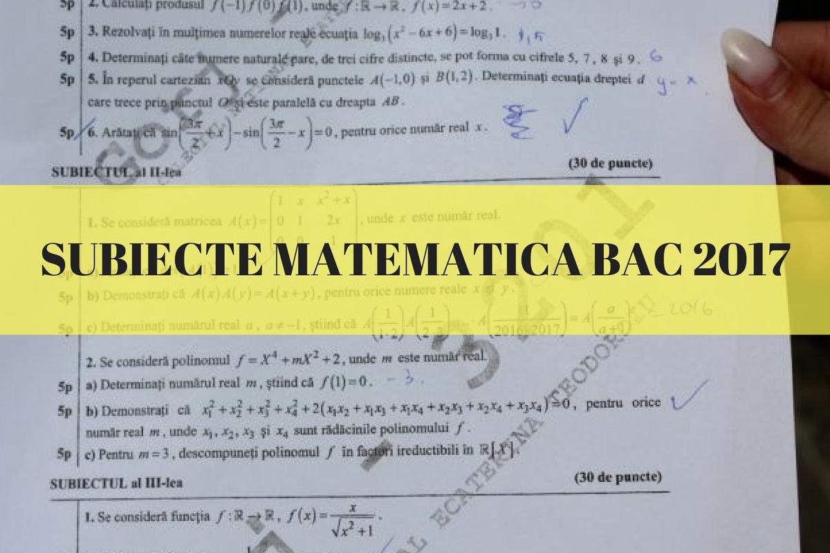 Subiecte Bac 2017 Matematică - Rezolvare și barem