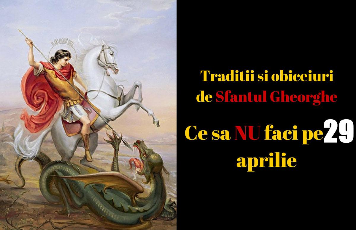 Superstitii, traditii si obiceiuri de Sfantul Gheorghe. Ce sa NU faci pe 29 aprilie