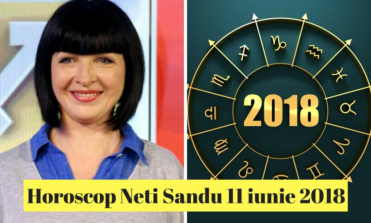 Horoscop Neti Sandu 11 iunie 2018. Află ce nativi se vor bucura astăzi de mulți bani