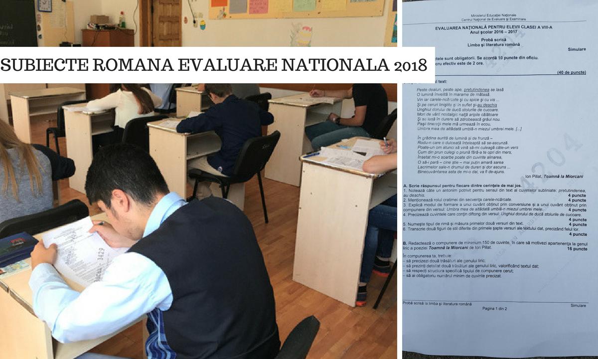 Subiecte Română Evaluare Naţională 2018 şi barem de corectare