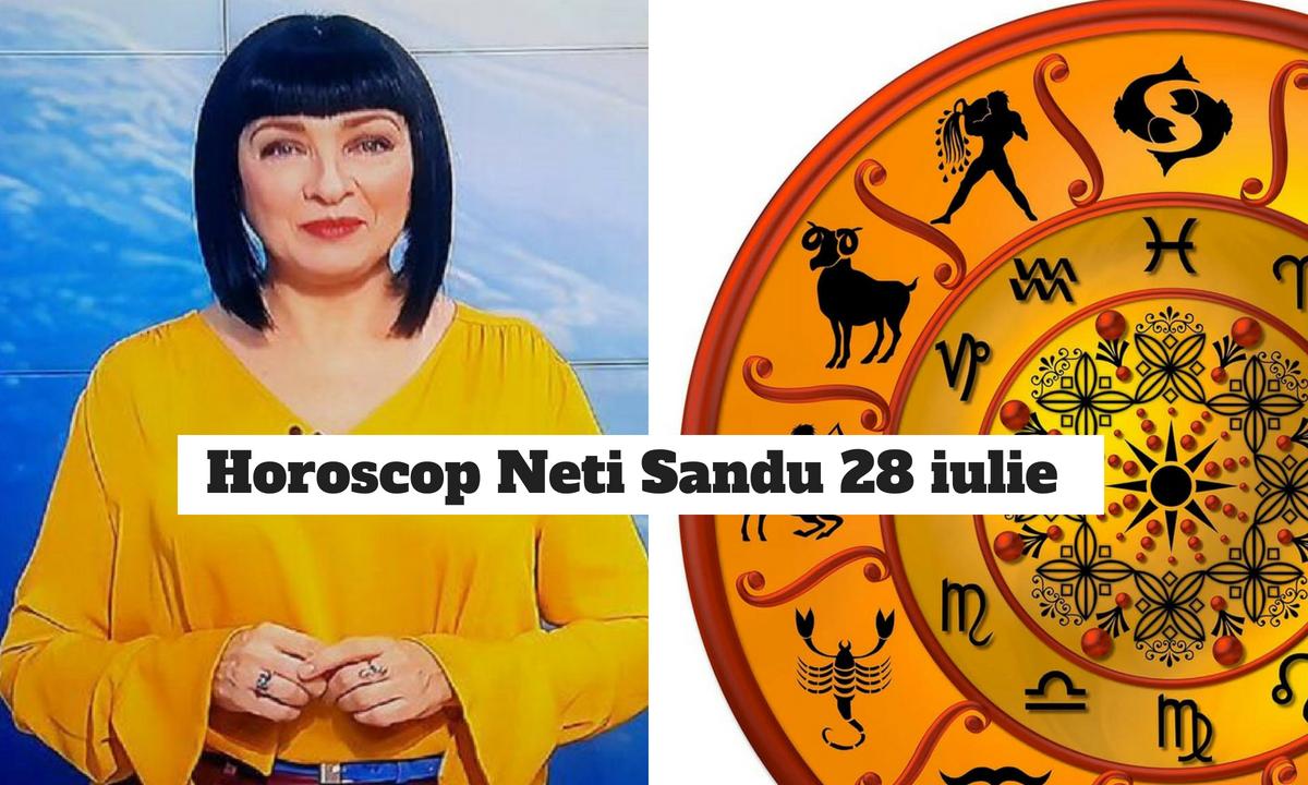 Horoscop Neti Sandu 28 iulie 2018. Zodia căreia i se oferă o combinaţie extrem de avantajoasă