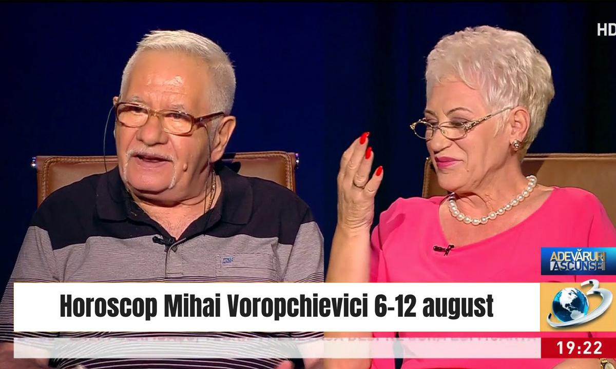 Horoscop Mihai Voropchievici săptămâna 6 - 12 august 2018