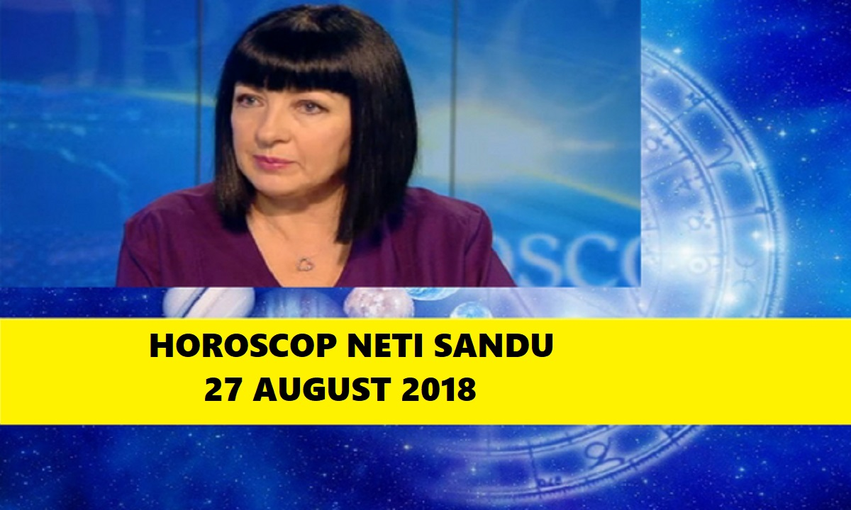 Horoscop Neti Sandu 27 august 2018. Una dintre zodii pornește pe un nou drum