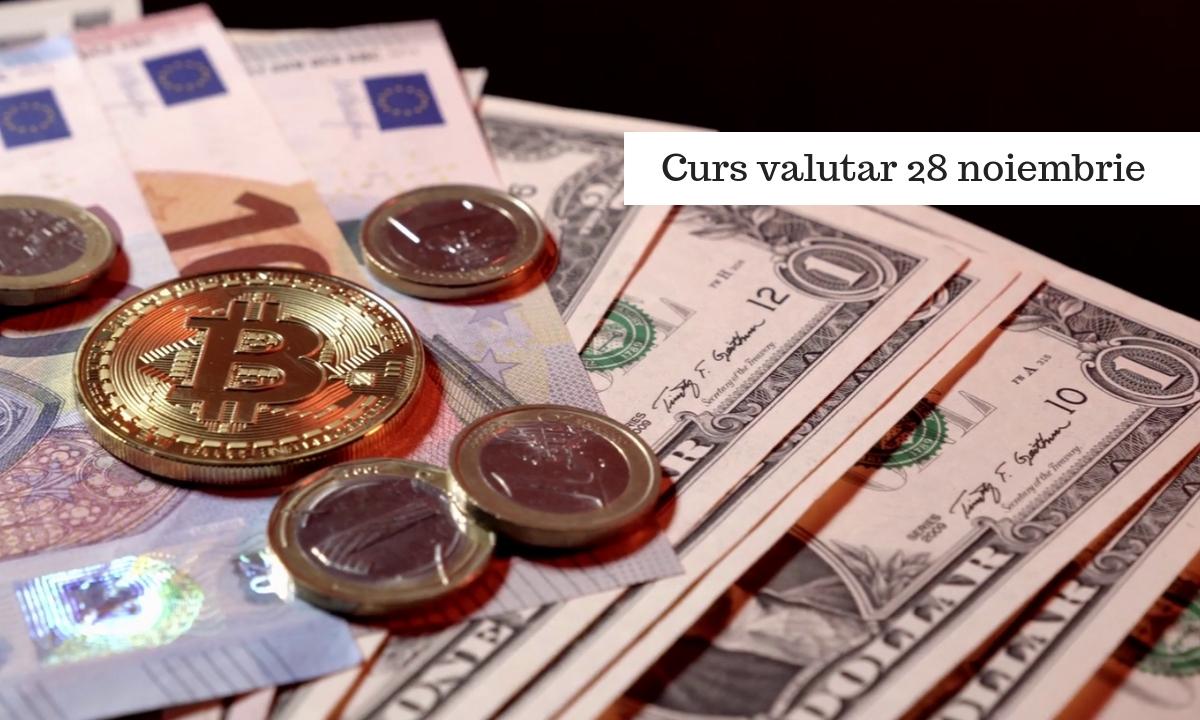 Curs valutar 28 noiembrie - Cursul BNR de azi, miercuri