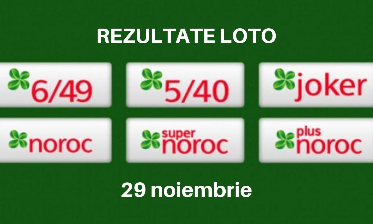 Rezultate loto 29 noiembrie. Numere câștigătoare la LOTO 6 din 49 și celelate jocuri