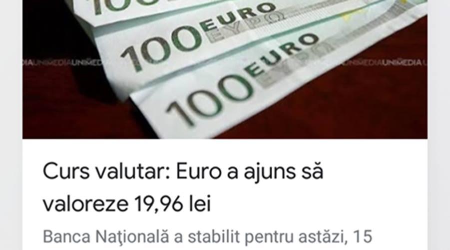 """""""Curs valutar: 1 Euro = 19,96 lei"""". Vestea care i-a speriat pe români, astăzi"""