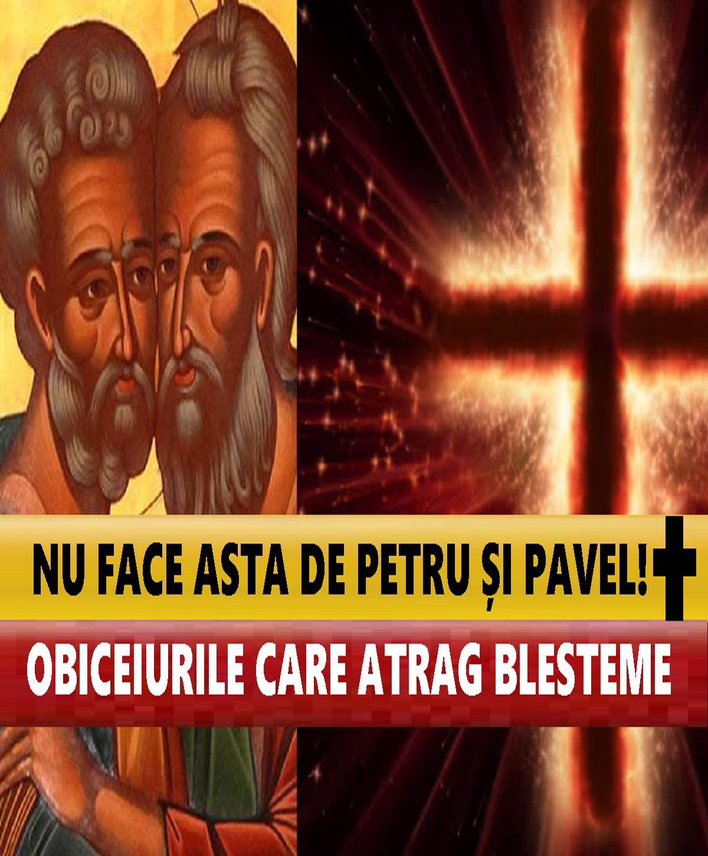 Ce să nu faci de Sfinții Apostoli Petru și Pavel. Obiceiul care atrage blestemele