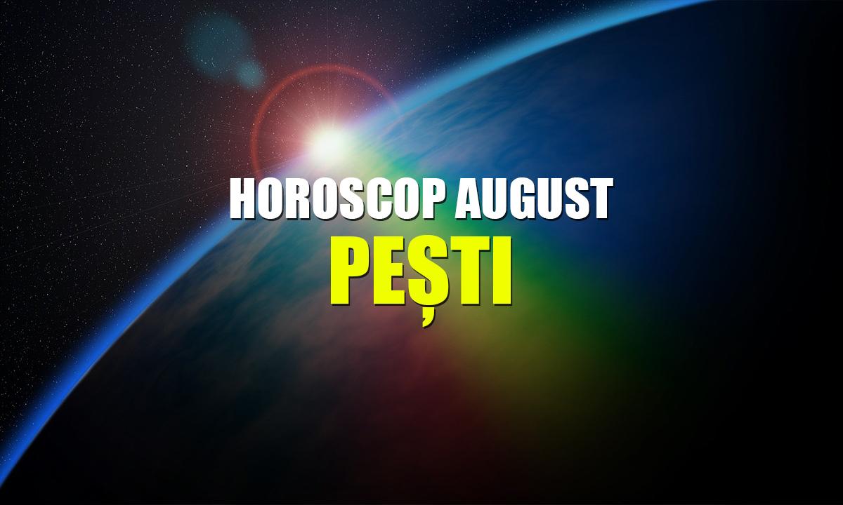 Horoscop Minerva August 2019 PEȘTI - Viața îți va înflori