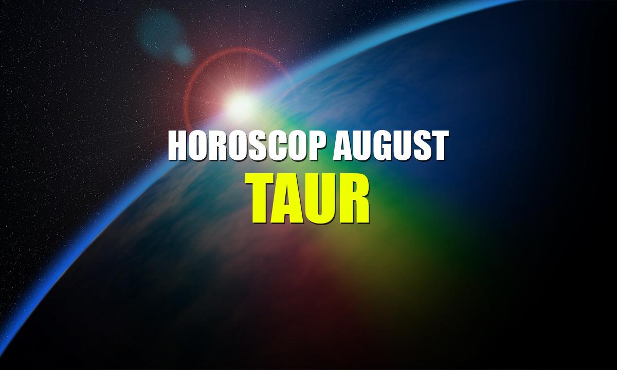 Horoscop Minerva August 2019 Taur. Acesta este chemarea destinului tău