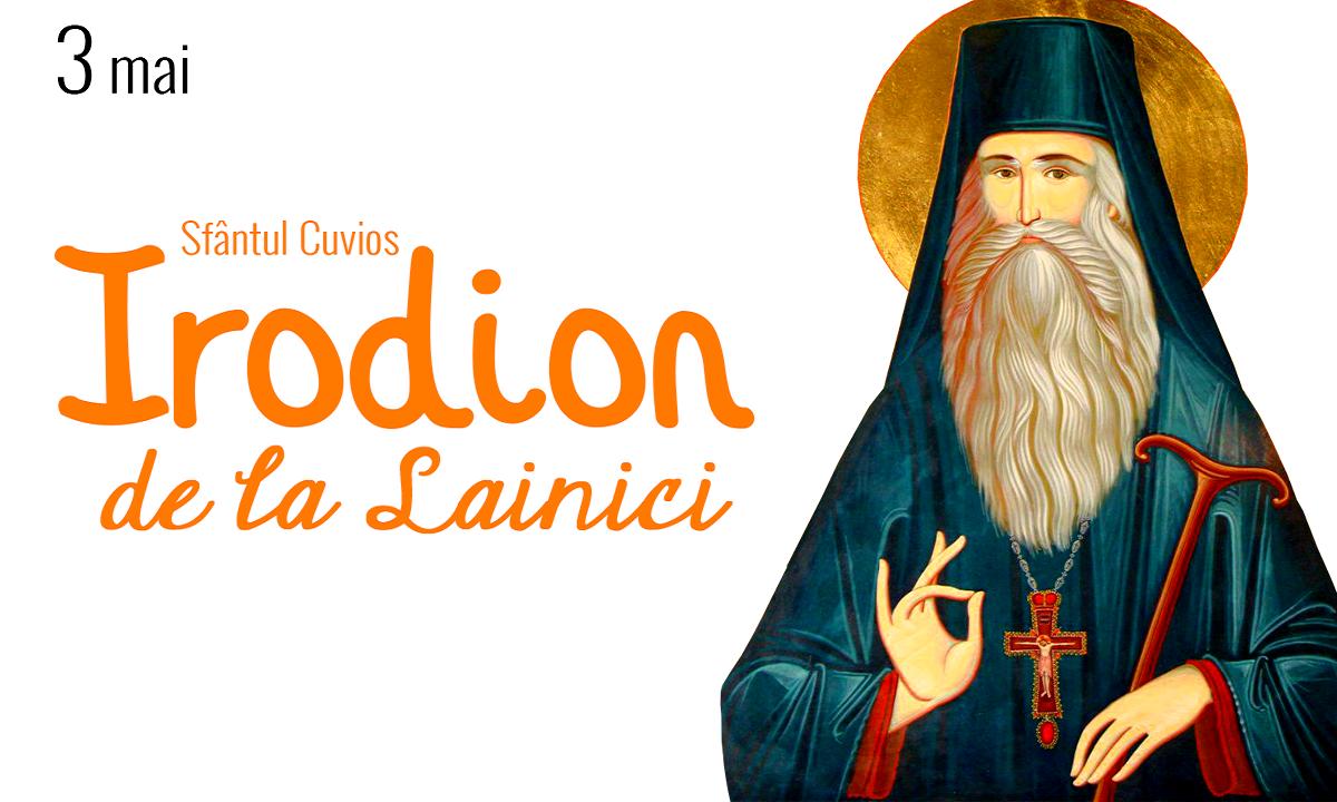 Calendar ortodox 3 mai. Sfântul Irodion de la Lainici, Sfinții Mucenici Timotei și Mavra